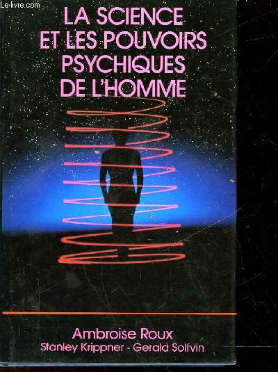 LA SCIENCE ET LES POUVOIRS PSYCHIQUES DE L'HOMME