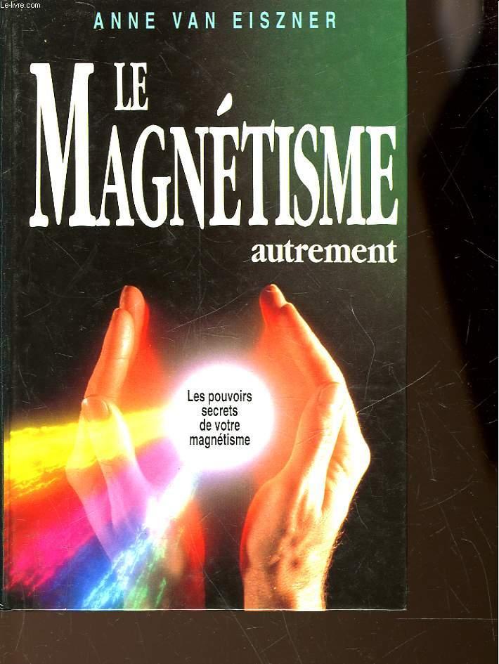 LE MAGNETISME AUTREMENT