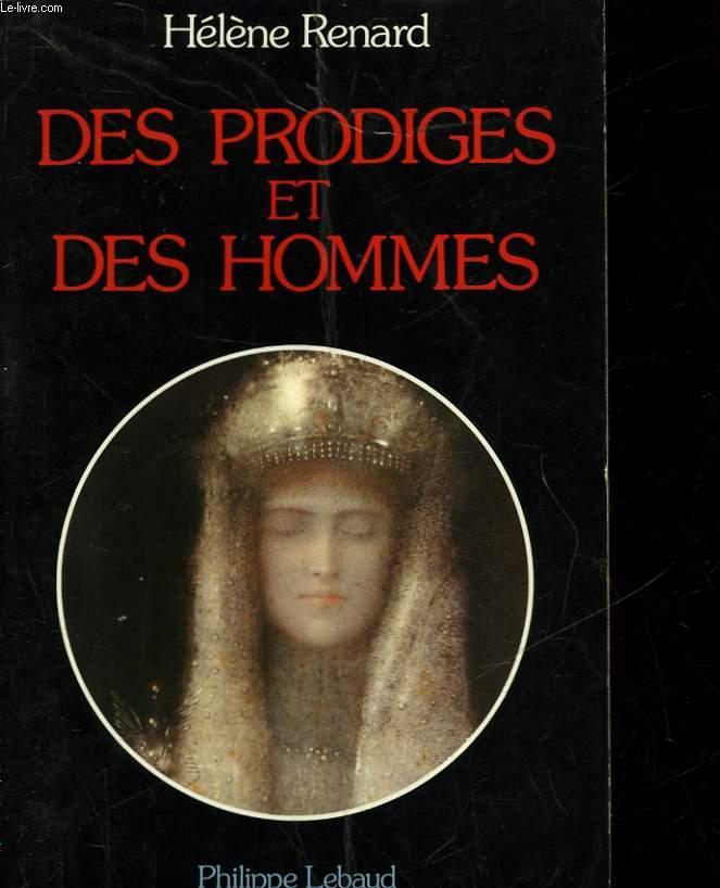 DES PRODIGES ET DES HOMMES