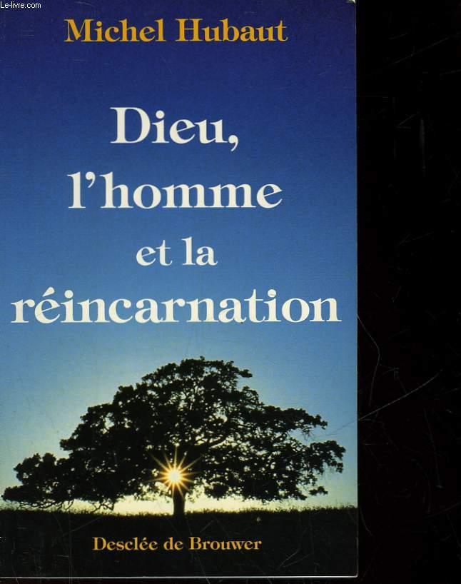 DIEU, L'HOMME ET LA REINCARNATION