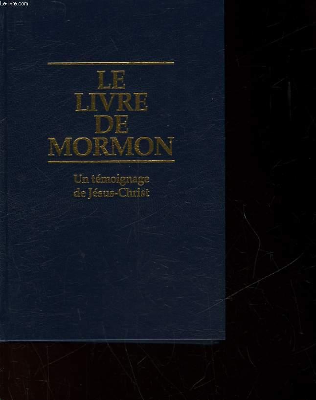 LE LIVRE DE MORMON - UN TEMOIGNAGE DE JESUS-CHRIST