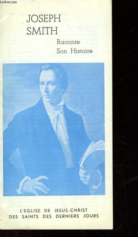 JOSEPH SMITH RACONTE SON HISTOIRE