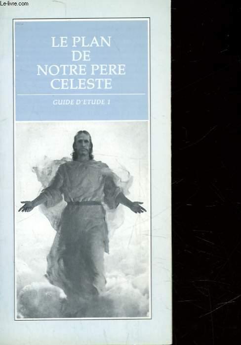 LE PLAN DE NOTRE PERE CELECTE - GUIDE D'ETUDE 1