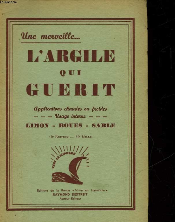 UNE MERVEILLE... L'ARGILE QUI GUERIT
