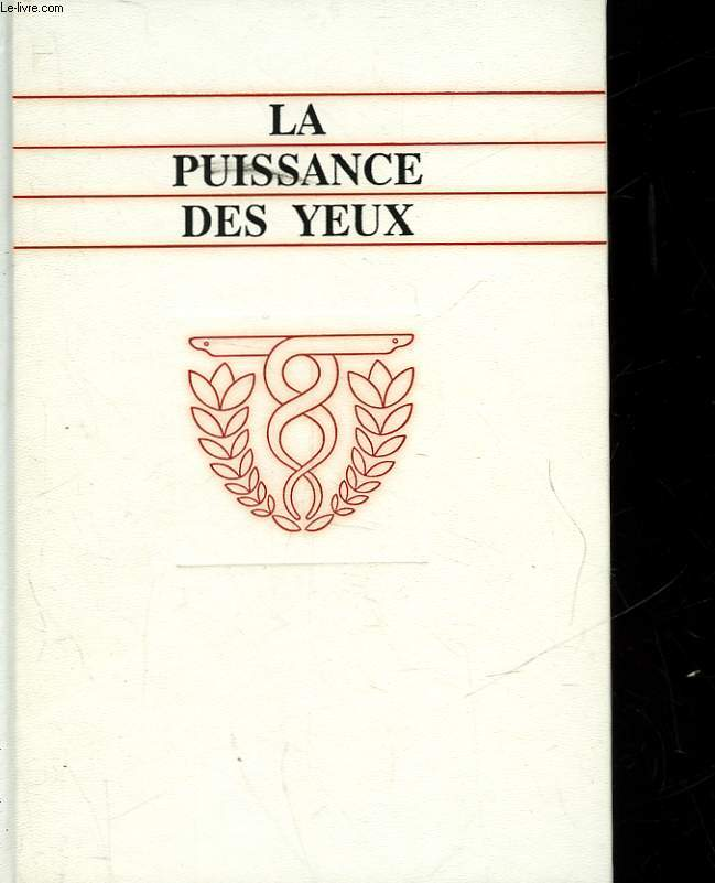 LA PUISSANCE DES VEUX
