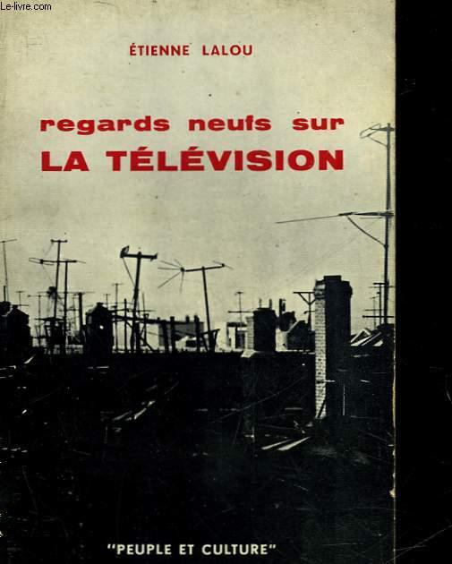 REGARDS NEUFS SUR LA TELEVISION