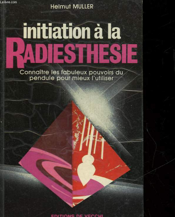 INITIATION A LA RADIESTHESIE