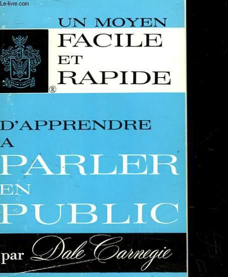 UN MOYEN FACILE ET RAPIDE D'APPRENDRE A PARLER EN PUBLIQUE