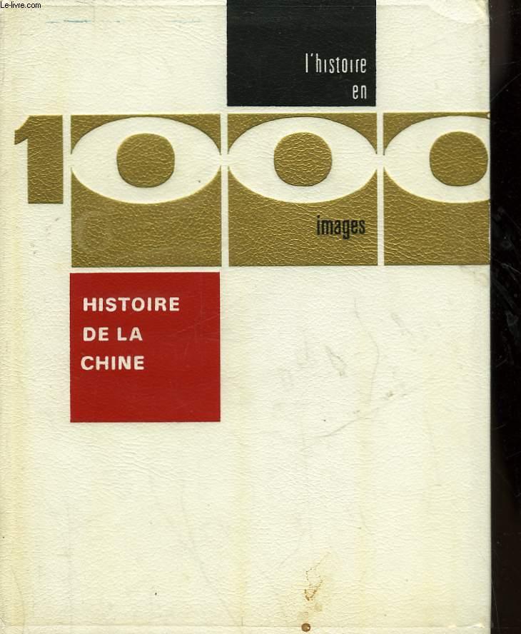 HISTOIRE DE LA CHINE EN 1000 IMAGES