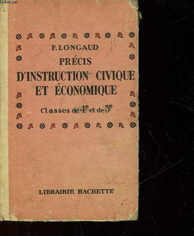 PRECIS D'INSTRUCTION CIVIQUE ET ECONOMIQUE - CLASSE DE 4° ET DE 3°