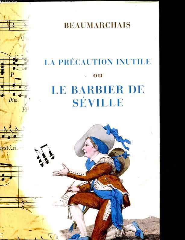 LE BARBIER DE SEVILLE OU LA PRECAUTION INUTILE
