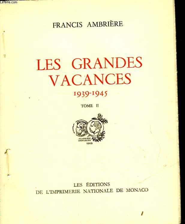 LES GRANDES VACANCES - 1939-1945 - TOME 2