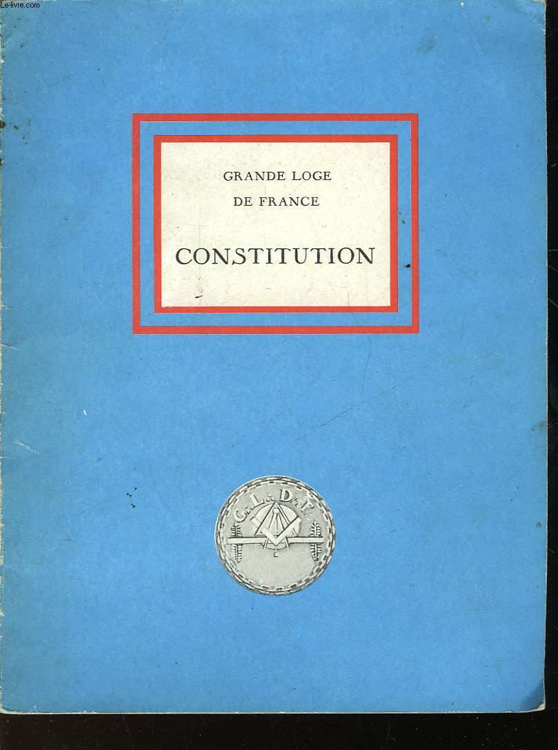 A LA GLOIRE DU GRAND ARCHITECTE DE L'UNIVERS GRANDE LOGE DE FRANCE - FRANCS-MACONS ANCIENS ET ACCEPTES - CONSTITUTION
