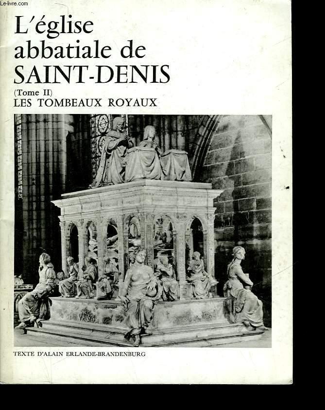 L'EGLISE ABBATIALE DE SAINT-DENIS - TOME 2 - LES TOMBEAUX ROYAUX