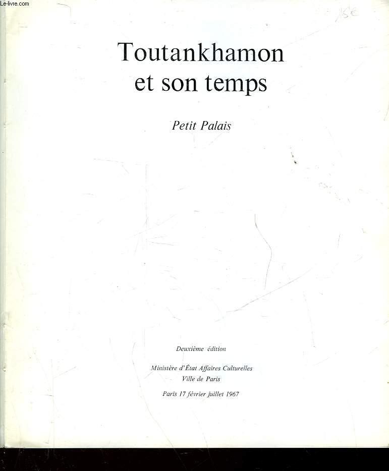 TOUTANKHAMON ET SON TEMPS - PETIT PALAIS