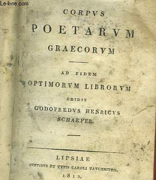 CORPUS POETARUM GRAECORUM - AD FIDEM OPTIMORUM LIBROUM