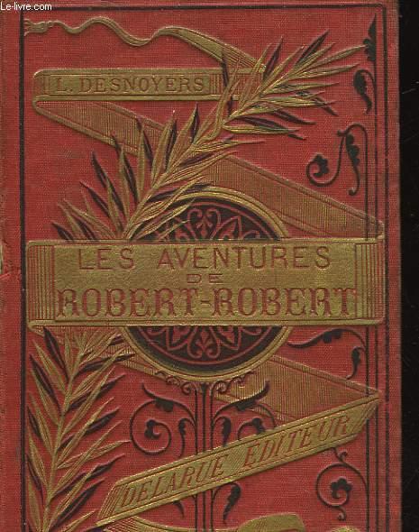 LES AVENTURES DE ROBERT-ROBERT ET DE SON FIDELE COMPANGON TOUSSAINT LAVENETTE