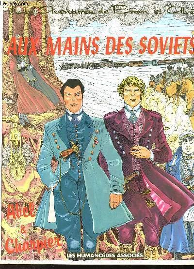 LES AVENTURES DE BRIAN ET ALVES AUX MAINS DES SOVIETS - LE VOYAGE DE MOSCOU - ABEL ET CHARPIER