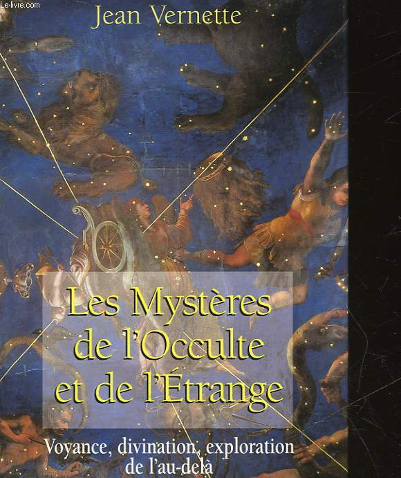 LES MYSTERES DE L'OCCULTE ET DE L'ETRANGE