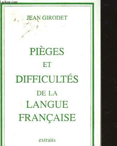 PIEGES ET DIFFICULTES DE LA LANGUE FRANCAISE