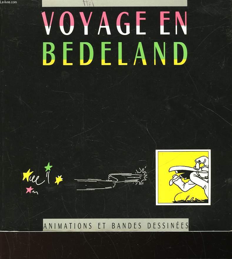 VOYAGE EN BEDELAND
