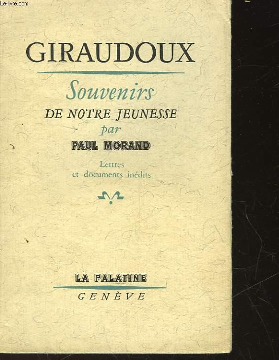GIRAUDOUX - SOUVENIRS DE NTORE JEUNESSE - SUIVI DE - ADIEU A GIRAUDOUX