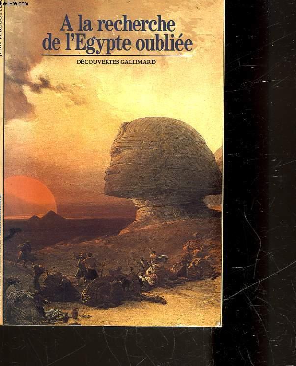 A LA RECHERCHE DE L'EGYPTE OUBLIEE