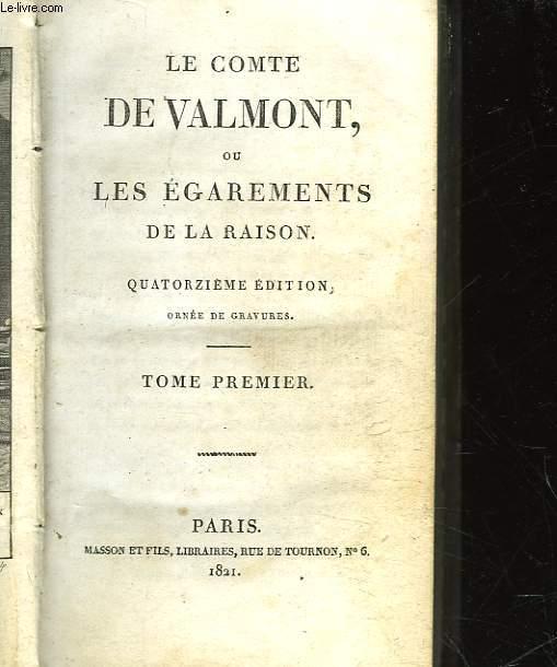 LE COMTE DE VALMONT OU LES EGAREMENTS DE LA RAISON - TOME PREMIER