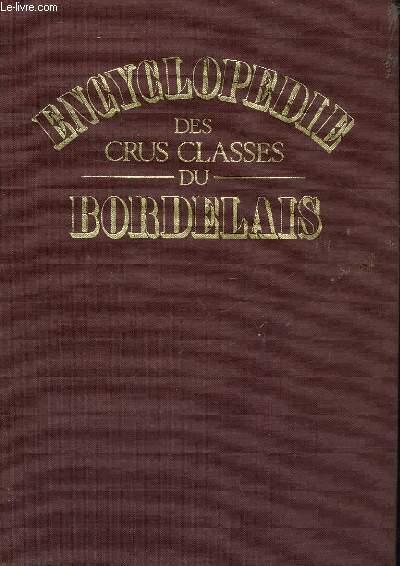 ENCYCLOPEDIE DES CRUS CLASSES DU BORDEALAIS