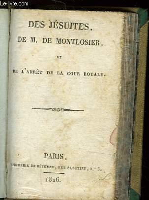 DES JESUISTES DE M. DE MONTLOSIER ET DE L'ARRET DE LA COUR ROYALE