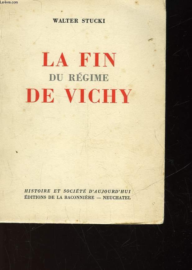 LA FIN DU REGIME DE VICHT