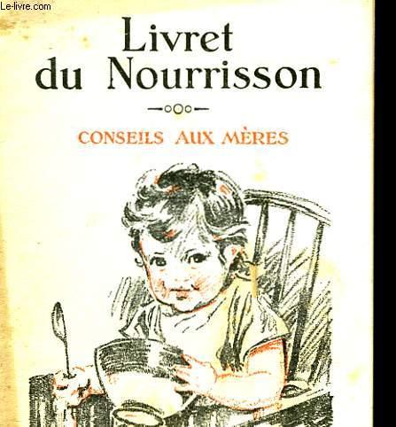LIVRET DU NOURISSON - CONSEILS AUX MERES