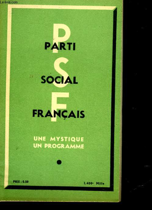 PARTI SOCIAL FRANCAIS - UN MYSTIQUE UN PROGRAMME