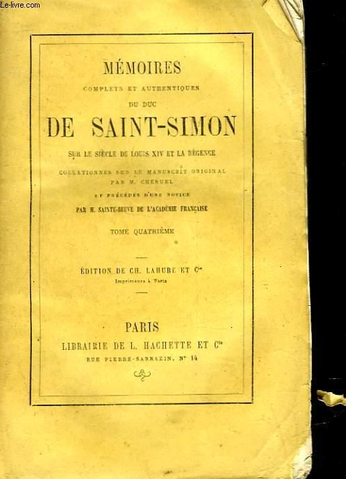 MEMOIRES COMPLETES ET AUTHENTIQUES DU DUC DE SAINT-SIMON SUR LE SIECLE DE LOUIS 14 ET LA REGENCE - TOME 4