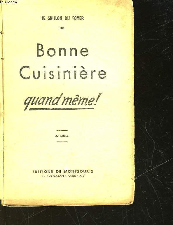 BONNE CUISINERE QUAND MEME!
