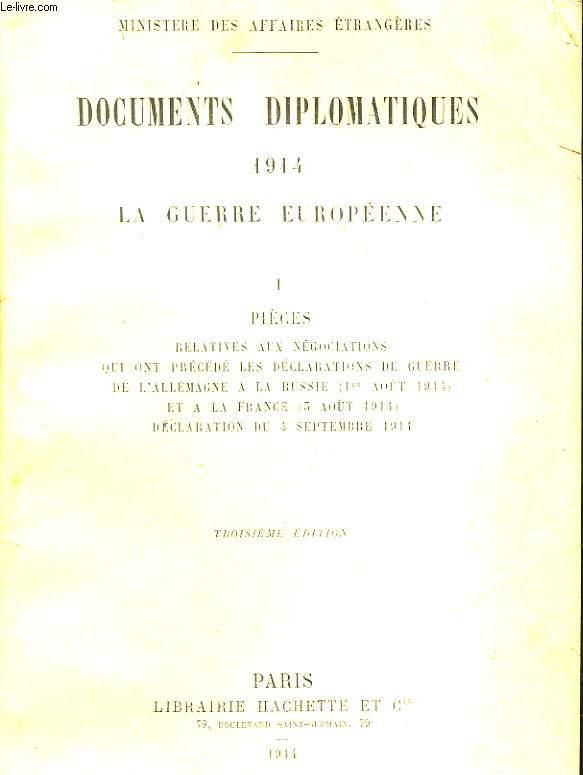 DOCUMENTS DIPLOMATIQUES 1914 - LA GUERRE EUROPEENNE - I - PIECES