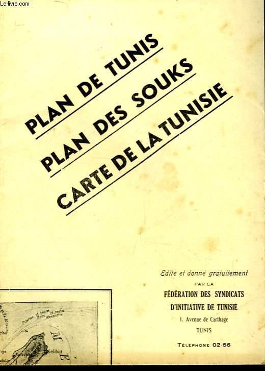 PLAN DE TUNIS - PLAN  DES SOUKS - CARTE DE LA TUNISIE