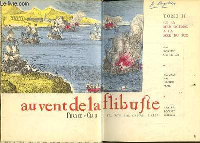 AU VENT DE LA FLIBUSTE - TOME 2 - DE LA MER OCEANE A LA MER DU SUD