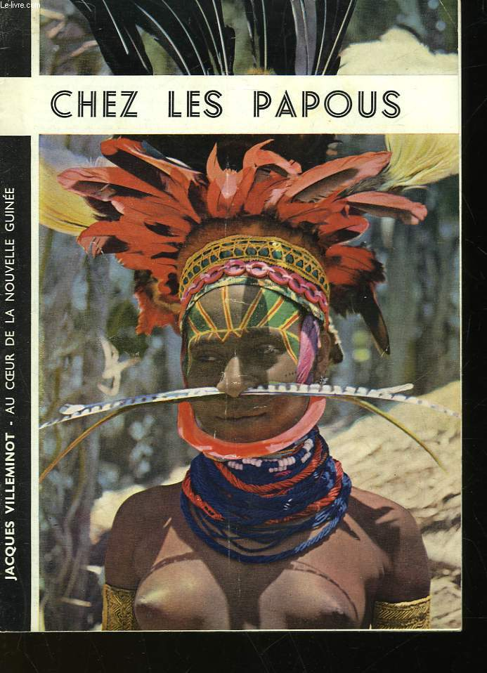 AU COEUR DE LA NOUVELLE GUINEE - CHEZ LES PAPOUS