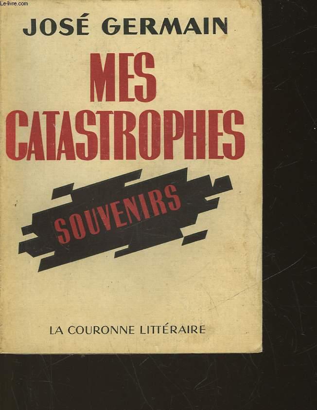MES CATASTROPHES - SOUVENIRS