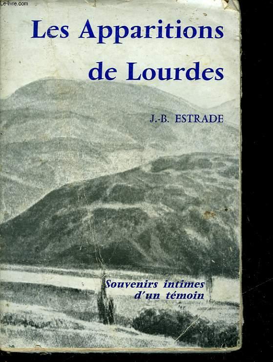 LES APPARITIONS DE LOURDES SOUVENIRS INTIMES D'UN TEMOIN