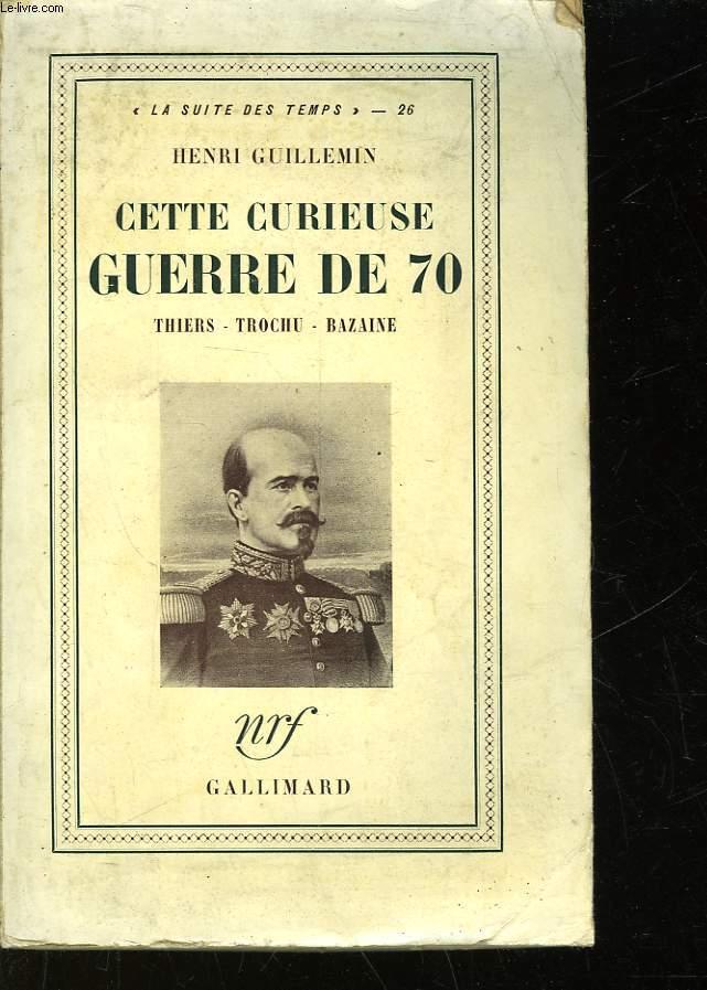 CETTE CURIEUSE GUERRE DE 70