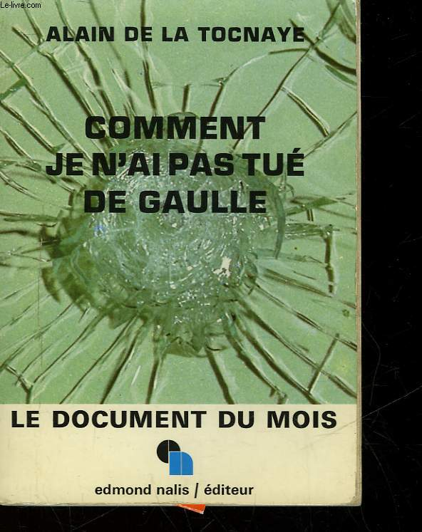 COMMENT JE N'AI PAS TUE DE GAULLE