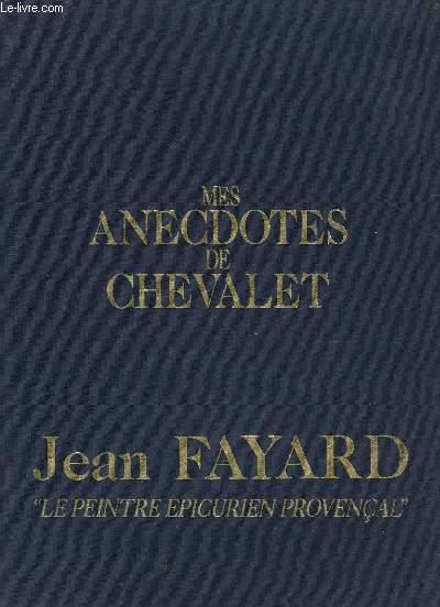 MES ANECDOTES DE CHEVALET - LE PEINTRE EPICURIEN PROVENCAL