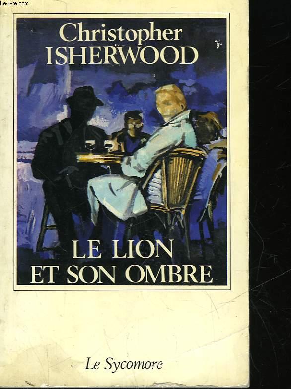LE LION ET SON OMBRE - LIONS ANS SHADOWS