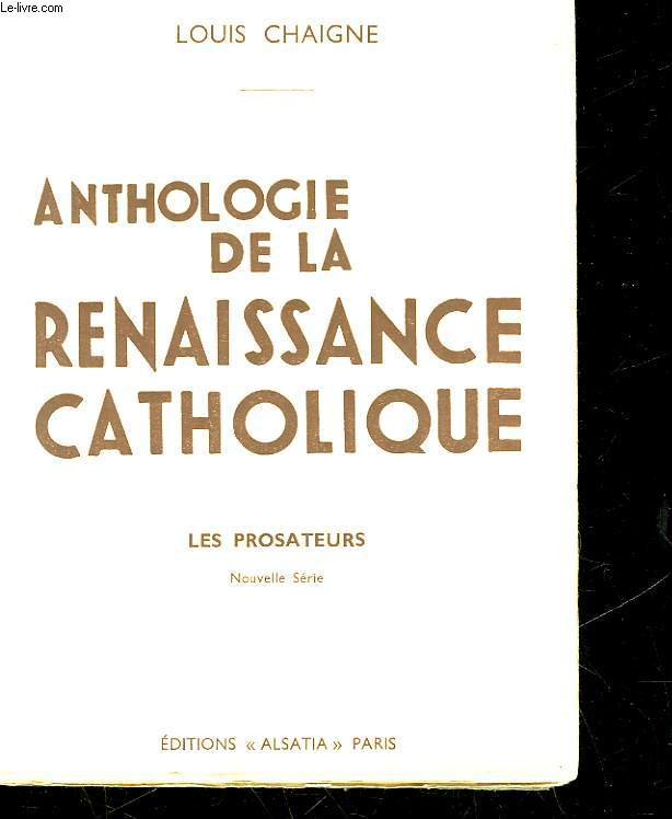 ANTHOLOGIE DE LA RENAISSANCE CATHOLIQUE - TOME 2