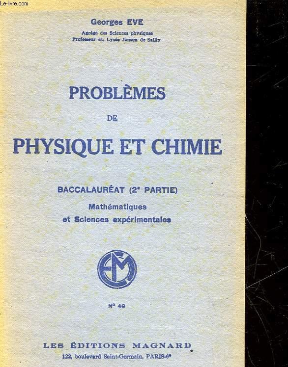 PROBLEMES DE PHYSIQUE ET CHIMIE - BACCALAUREAT 2° PARTIE - MATHEMATIQUES ET SCIENCES EXPERIMENTALES