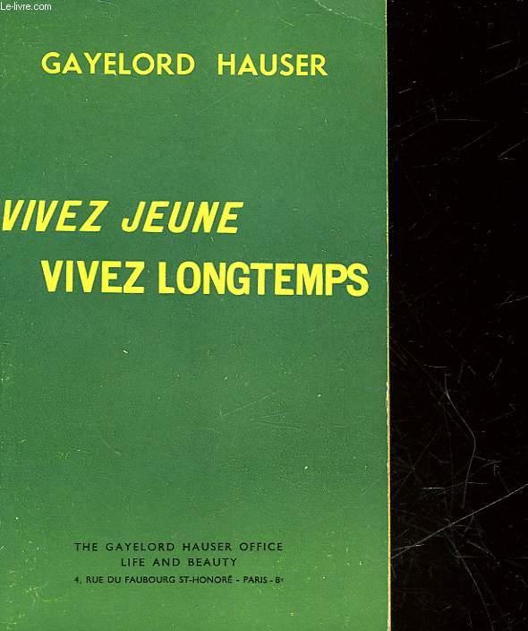 VIVEZ JEUNE VIVEZ LONGTEMPS - LOOK YOUNGER LIVE LONGER