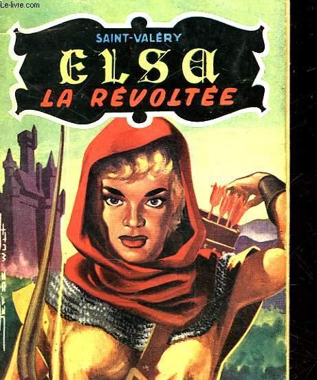 ELSA LA REVOLTEE