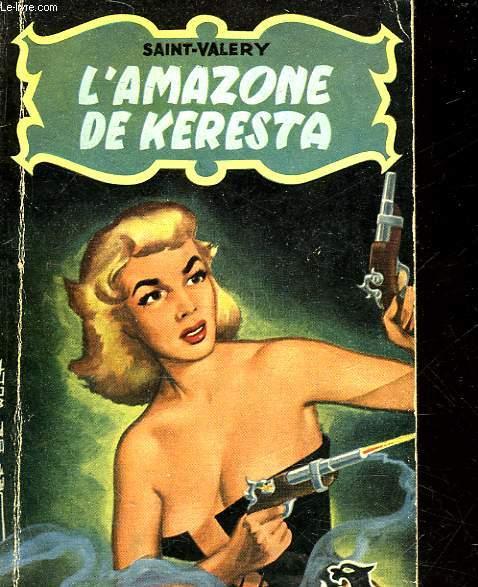 L'AMAZONE DE KERESTA